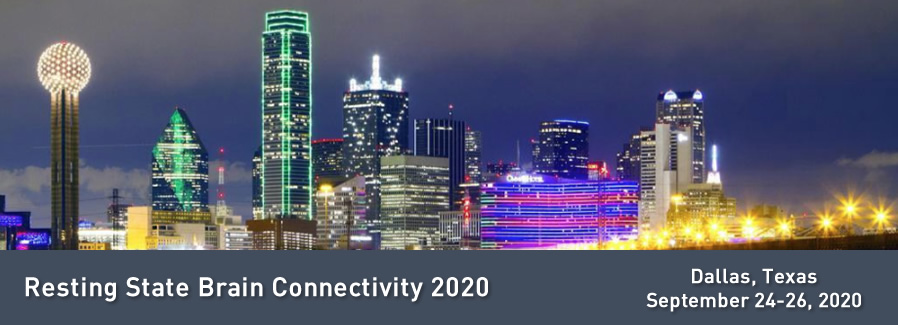 6th Biennial Conference on Resting State and Brain Connectivity 2020,Dallas, TX, USA
