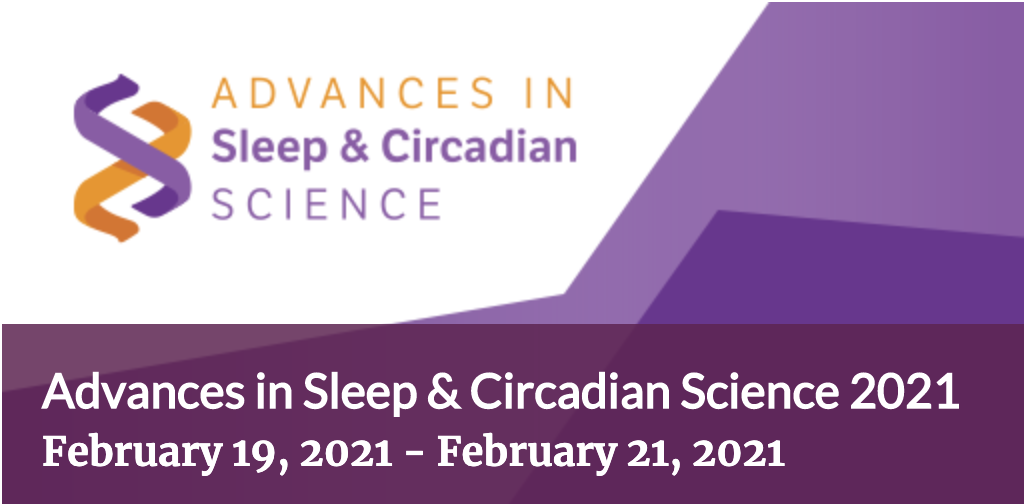 Advances in Sleep & Circadian Science 2021